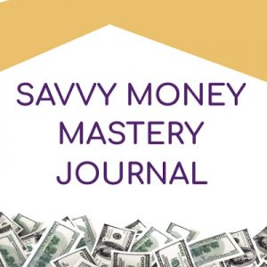 Savvy Money Mastery Journal